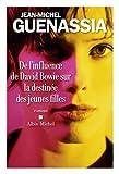 De l'influence de David Bowie sur la destinée des jeunes filles | Guenassia, Jean-Michel (1950-....)