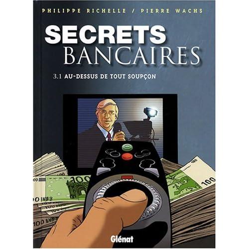 Secrets bancaires, Tome 3.1 : Au-dessus de tout soupçon