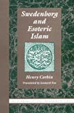 Swedenborg and Esoteric Islam (Swedenborg Studies)