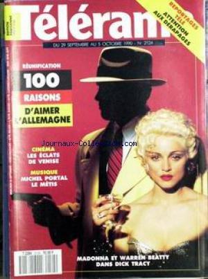 TELERAMA [No 2124] du 29/09/1990 - REUNIFICATION - 100 RAISONS D'AIMER L'ALLEMAGNE - CINEMA - LES ECLATS DE VENISE - MUSIQUE - MICHEL PORTAL LE METIS - MADONNA ET WARREN BEATTY DANS DICK TRACY. par Collectif