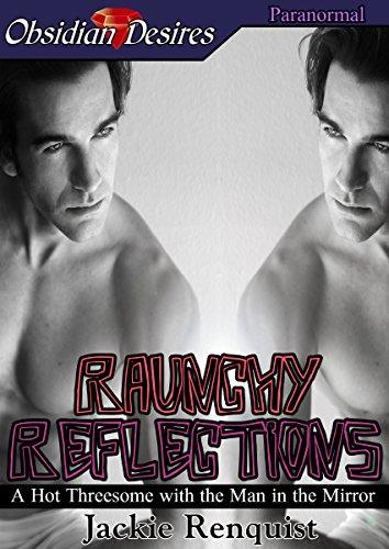 Raunchy Reflections (English Edition)
