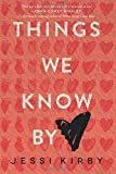 Things We Know by Heart by Jessi Kirby (2016-06-21)