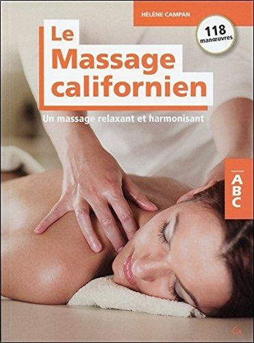Le Massage californien - Un massage relaxant et harmonisant - ABC par Hélène Campan