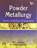 Powder Metallurgy: Science, Technology and Applications by P. C. Angelo (October 30,2008)