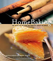 Home Baking: The Artful Mix of Flour and Traditions from Around the World by Jeffrey Alford (2003-11-15)