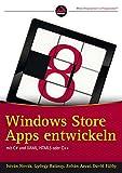 Windows Store Apps entwickeln mit C# und XAML, HTML5 oder C++