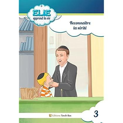 Elie (n°3) : Reconnaître la vérité