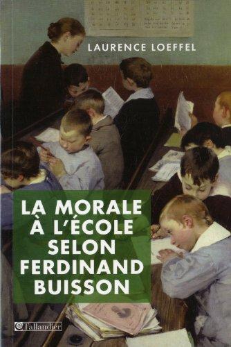 La morale  l'cole selon Ferdinand Buisson