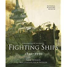 Fighting Ships 1850-1950 by Sam Willis (2014-05-08)