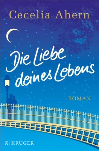 Buchseite und Rezensionen zu 'Die Liebe deines Lebens: Roman' von Cecelia Ahern