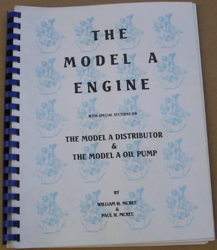 The Model A engine: With special sections on the Model A distributor & the Model A oil - Engine Model