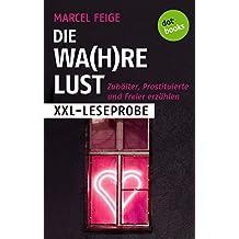 XXL-Leseprobe: Die Wa(h)re Lust: Zuhälter, Prostituierte und Freier erzählen