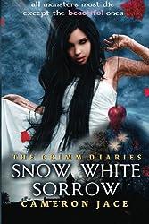 Snow White Sorrow: Volume 1 (The Grimm Diaries)