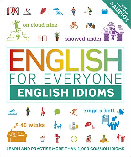 English for Everyone English Idioms: Learn and practise common idioms and expressions -