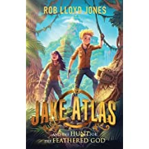 Jake Atlas and the Hunt for the Feathered God (Jake Atlas 2)