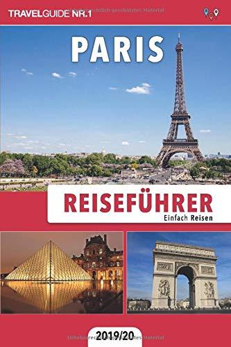 Reiseführer Paris: Einfach Reisen