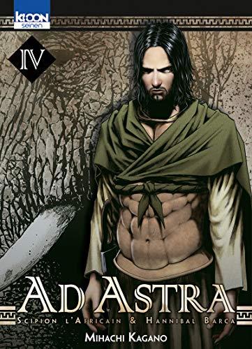 Ad Astra - Scipion l'Africain & Hannibal Barca Vol.4 par KAGANO Mihachi