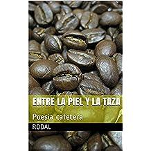 Entre la piel y la taza: Poesía cafetera