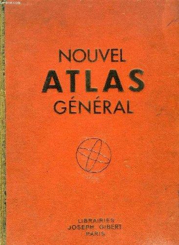 Nouvel atlas general, la france, l'union francaise, le monde par BLASSELLE R., BONNET M. SERRYN P.