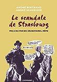 Le scandale de Strasbourg mis a nu par ses célibataires, même