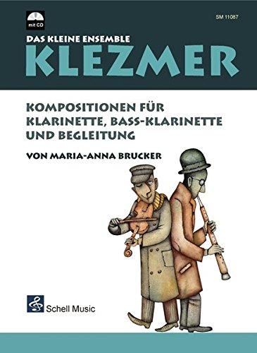 Klezmer-Das kleine Ensemble: Kompositionen für Klarinette, Bass-Klarinette und Begleitung (mit CD) (Klezmer Noten)