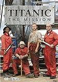 Titanic - The Mission [DVD]