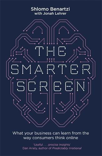 The Smarter Screen: What Your Business Can Learn from the Way Consumers Think Online