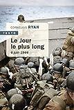 Le jour le plus long - 6 juin 1944