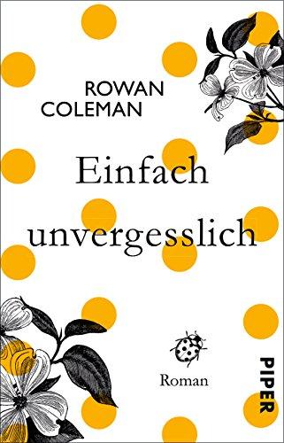 Buchseite und Rezensionen zu 'Einfach unvergesslich: Roman' von Rowan Coleman