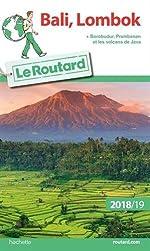Guide du Routard Bali-Lombok 2018/19 - + Borobudur, Prabanan et les volcans de Java