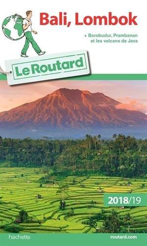 Guide du Routard Bali-Lombok 2018/19: + Borobudur, Prabanan et les volcans de Java (Le Routard) por Collectif