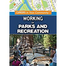 Working in Parks and Recreation (Careers in Your Community)