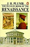 Penguin Book Of The Renaissance (Penguin History)