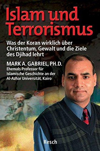 Islam und Terrorismus: Was der Koran wirklich über Christentum, Gewalt und die Ziele des Djihad lehrt (Politik, Recht, Wirtschaft und Gesellschaft / Aktuell, sachlich, kritisch, christlich)