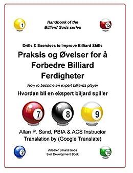 Praksis og Øvelser for å Forbedre Billiard Ferdigheter: Hvordan bli en ekspert biljard spiller Descargar ebooks PDF