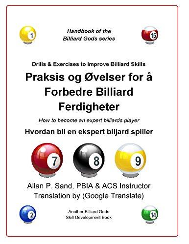 Praksis og Øvelser for å Forbedre Billiard Ferdigheter: Hvordan bli en ekspert biljard spiller (Norwegian Edition)