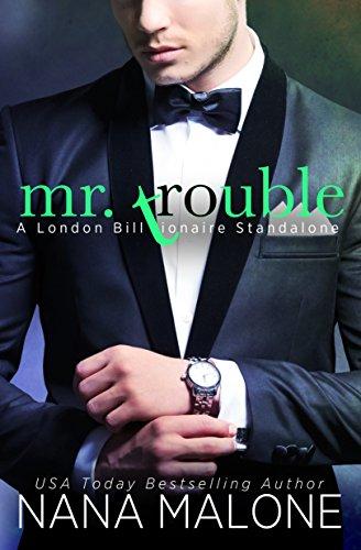 Mr. Trouble (London Billionaire Book 1) (English Edition) par  Nana Malone
