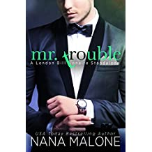 Mr. Trouble: A London Billionaire Standalone (London Billionaires Book 2) (English Edition)