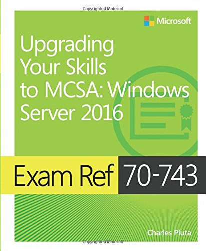 Pdfdownload exam ref 70 743 upgrading your skills to mcsa windows pdfdownload exam ref 70 743 upgrading your skills to mcsa windows server 2016 by charles pluta read online ytjdyfke578690 fandeluxe Gallery