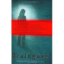 Dialogues: A Novel of Suspense by Stephen J. Spignesi (2005-04-26)