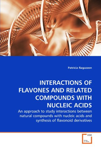 INTERACTIONS OF FLAVONES AND RELATED COMPOUNDS WITH NUCLEIC ACIDS: An approach to study interactions between natural compounds with nucleic acids and synthesis of flavonoid derivatives