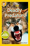 National Geographic Kids Readers: Deadly Predators (National Geographic Kids Readers)
