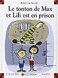 Le tonton de Max et Lili est en prison / Dominique de Saint Mars | Saint-Mars, Dominique de (1949-....). Auteur