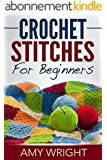 Crochet Stitches For Beginners (English Edition)
