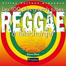 Les 100 plus grands tubes Reggae à télécharger