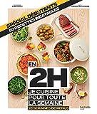En 2h je cuisine pour toute la semaine spécial débutants: 10 semaines de menus - 50 recettes inratables...