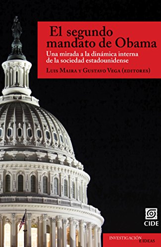 El segundo mandato de Obama. Una mirada a la dinámica interna de la sociedad estadounidense (Investigación e Ideas nº 1)