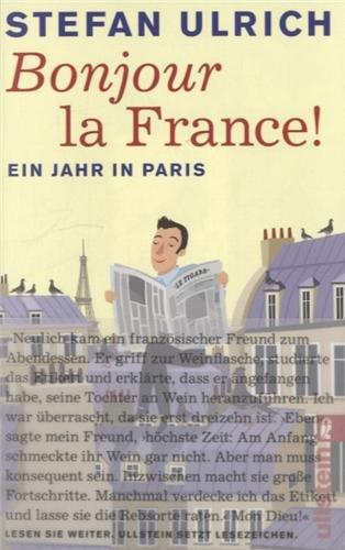Ullstein Taschenbuch Bonjour la France: Ein Jahr in Paris