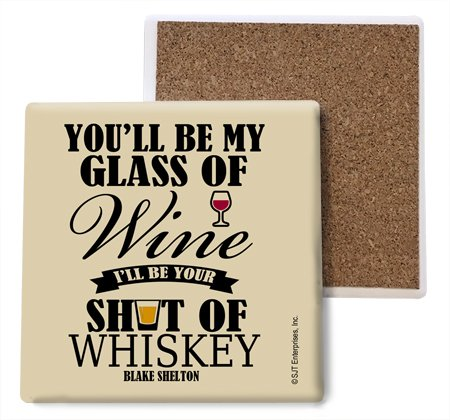 SJT04068 Untersetzer, saugfähig, Stein, 10 cm, mit Blake Shelton You'll be My Glass of Wine, I'll be Your Shot of Whiskey, 4 Stück