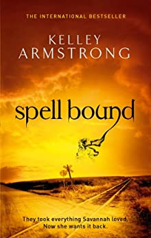 Spell Bound: Number 12 in series (Women of the Otherworld) by [Armstrong, Kelley]